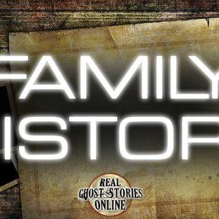 Family History   Haunted, Paranormal, Supernatural