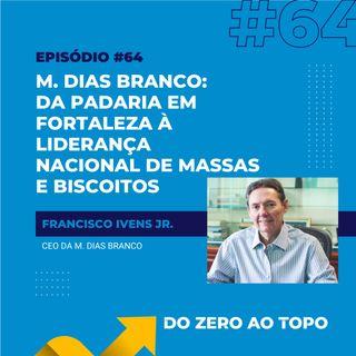 #64 - M. Dias Branco: da padaria em Fortaleza à liderança nacional de massas e biscoitos