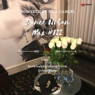 Dance Urban Mix #122  Powered by P La Cangri