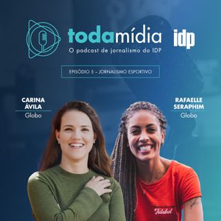 Toda Mídia #05 | Jornalismo Esportivo com Carina Ávila e Rafaelle Seraphim