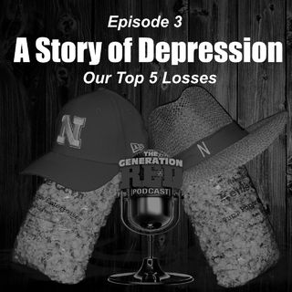 S1 E03 - A Story of Depression (Our Top 5 Losses)