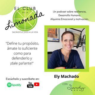 Episodio 24: Ely Machado, de autoestima, hijos y empresas resilientes.