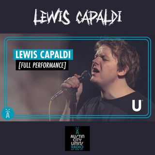 Lewis Capaldi - Acoustic Live From Austin City Limits Radio | Full Show | Full Concert | + Interview