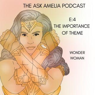 E4: The Importance of Theme: Case Study: Wonder Woman