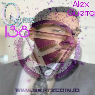 The Quest 138.  Mr. Alex Guerra Of Vibra Vid