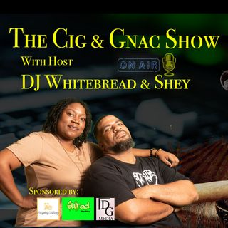 Cig & Gnac Live — Pay me my Worth!