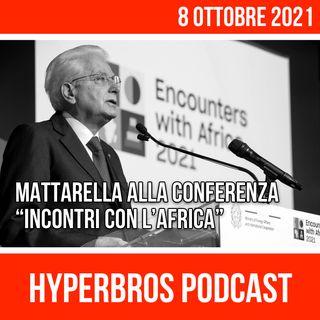 """Mattarella alla Conferenza """"Incontri con l'Africa"""""""