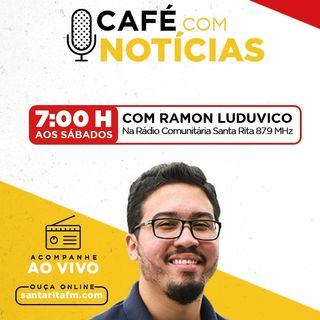 Programa Café com Notícias - 30/05/2020 - Com Ramon Luduvico