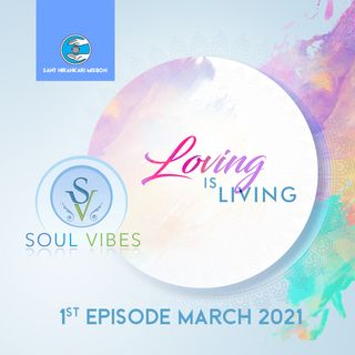 Soul Vibes: :Loving is Living
