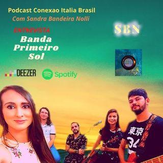 PODCAST CONEXAO ITALIA BRASIL ENTREVISTA BANDA PRIMEIRO SOL
