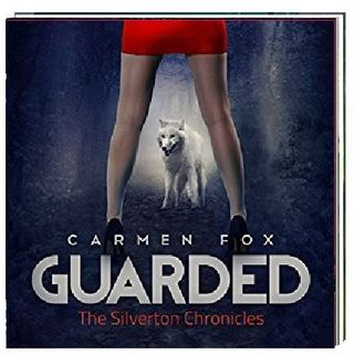 Guarded The Silverton Chronicles By Carmen Fox Narrated By Angel Clark