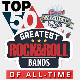 Top 50 Greatest Rock & Roll Bands