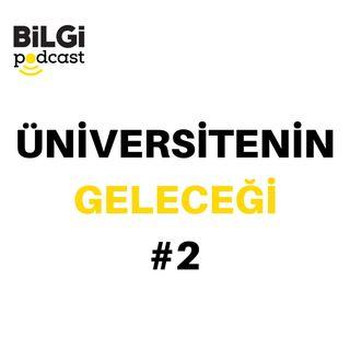 Üniversitenin Geleceği #2: Dr. Çağrı Bağcıoğlu – Uluslararası ölçekte yükseköğretim nereye gidiyor? | 13 Şubat 2020