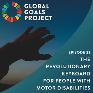 The Revolutionary Keyboard for People with Motor Disabilities [Episode 23]