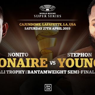 Preview Of The Semi Final's Of The World Boxing Super Series Between Nonito Donaire v Stephon Young And Regis Prograis V Kiryl Relikh!!!