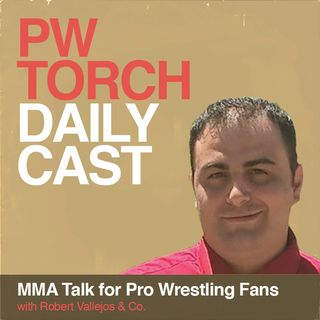 PWTorch Dailycast - MMA Talk for Pro Wrestling Fans w/Vallejos and Monsey - MMA connections to every match at WrestleMania, more