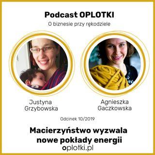 10/2019 - Macierzyństwo wyzwala nowe pokłady kreatywności - Rozmowa z Justyną Grzybowską