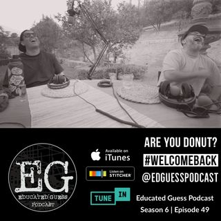 EP.049: Are You Donut? | #WelcomeBack