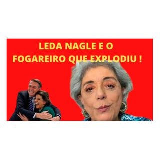 Leda Nagle e o fogareiro que explodiu