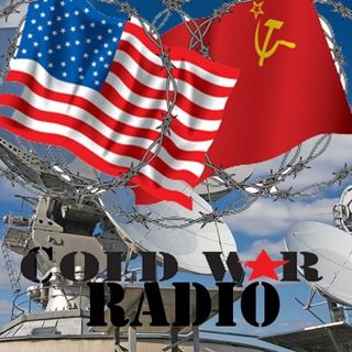 Cold War Radio - CWR#729 5_22_19