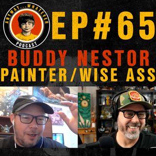 AWP EP.65 Painter And All Around Wise Guy Buddy Nestor