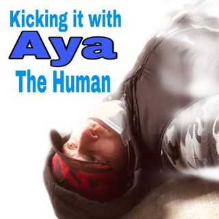Kicking It With Aya The Human