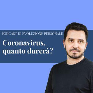 Episodio 125 - Coronavirus, quanto durerà?