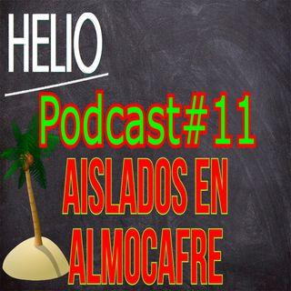 HELIO PODCAST 11 - AISLADOS EN ALMOCAFRE