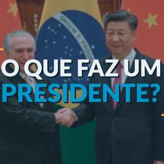#79 - O que faz um presidente?
