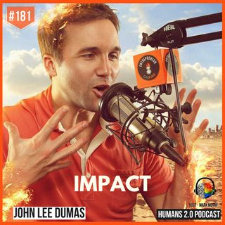 181: John Lee Dumas (JLD) | Unworthiness & Comparison to Impact