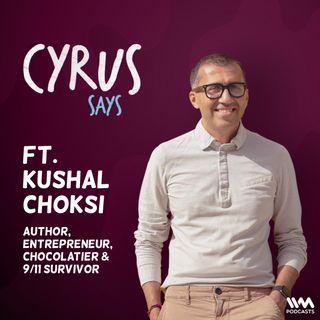 feat. Kushal Choksi