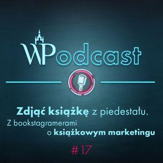 #17 Zdjąć książkę z piedestału. Z bookstagramerami o książkowym marketingu