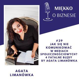 29 – Jak się nie komunikować w mediach społecznościowych – 4 fatalne błędy by Agata Limanówka