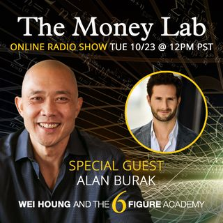 "Episode #85 - The ""Going Broke To Be Wealthy"" Money Story with guest Alan Burak"