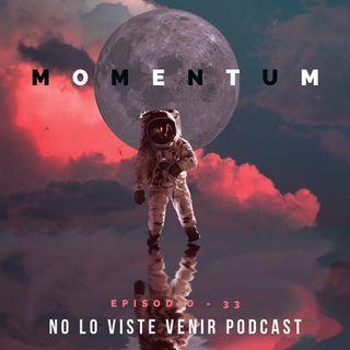 Episodio - 33 Momentum