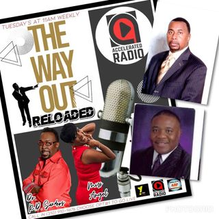The Way Out Reloaded *What's Going On* 11-6-18