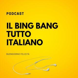 #700 - Il Bing Bang tutto Italiano  | Buongiorno Felicità