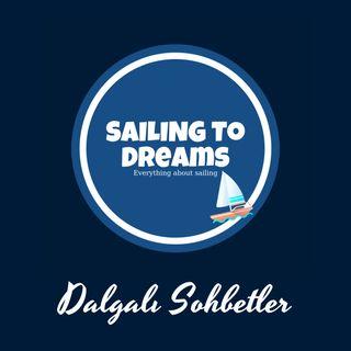 Sailing To Dreams Dalgalı Sohbetler B4: EDHEM DİRVANA (Bozburun Yat Kulübü)