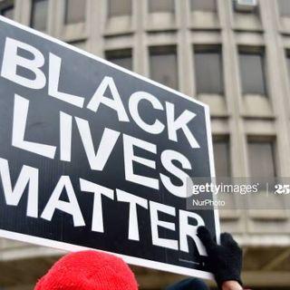 Episode 9-Black Lives Matter!