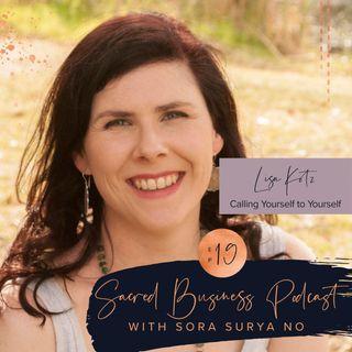 Ep 19: Calling Yourself to Yourself with Lisa Kotz