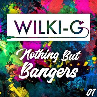 Wilki-G - Nothing But Bangers #01