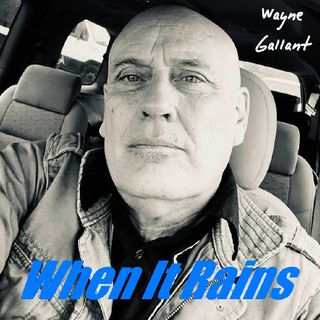 When It Rains - Wayne Gallant