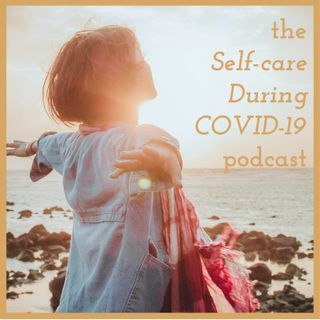 Trailer for the Self-Care During COVID-19 podcast