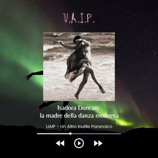 Ep. 30 - Isadora Duncan: la madre della danza moderna