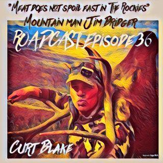 Episode 36 Curt Blake the new Jim Bridger