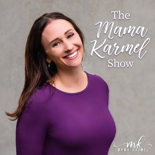 Welcome to the Mama Karmel Podcast