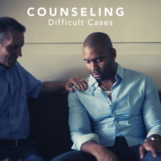Counseling Difficult Cases