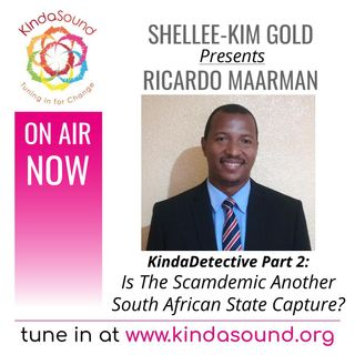 Is The Scamdemic Another South African State Capture? | Ricardo Maarman Part 2 on KindaDetective with Shellee-Kim Gold