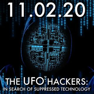 The UFO Hackers: In Search of Suppressed Technology | MHP 11.02.20.