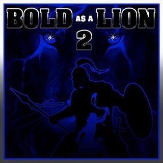 Bold As A Lion Part 2